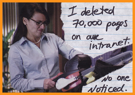 [photo] I deleted 70,000 pages on our intranet. No one noticed.